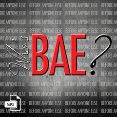 Who's BAE? Part 2 - 12/10/17