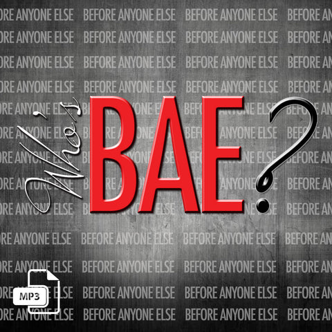 Who's BAE? pt1 - 12/3/17