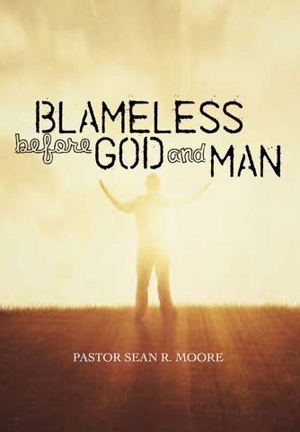 Blameless Before God & Man