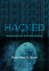 Hacked: Reclaiming Your God Given Identity