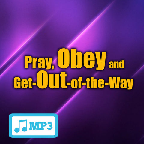 Pray, Obey, and Get of the Way - 2/4/15