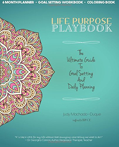 Life Purpose Playbook: The Ultimate Guide To Goal Setting And Daily Planning