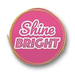 Brightly - Affirmation Enamel Pins