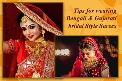 Tips for Wearing Bengali and Gujarati Bridal Style Sarees