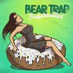 Bear Trap - Sugarcoated E.P