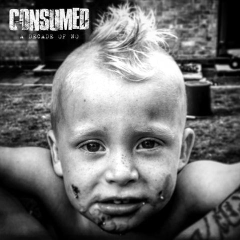 Consumed - A Decade Of No