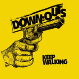 Down & Outs - Keep Walking 7""
