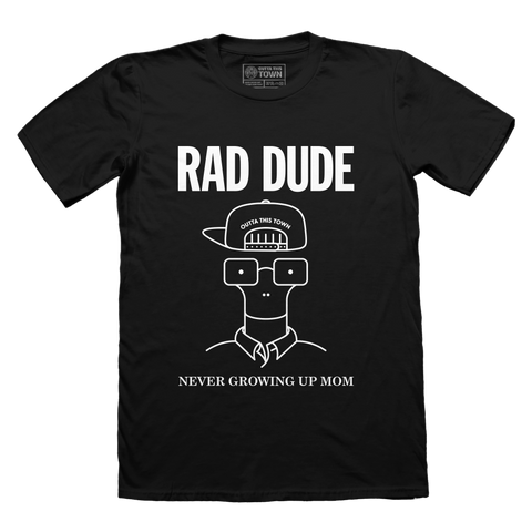 Rad Dude, Never Growing Up Mom T-shirt Black