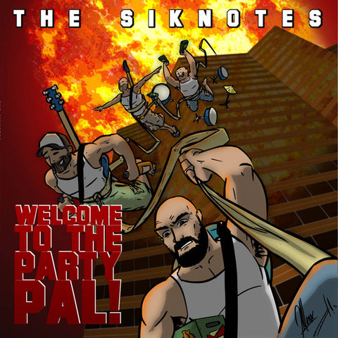 The Siknotes - Welcome To The Party Pal!