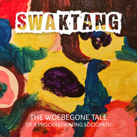 Swak Tang - The Woebegone Tale of a Procrastinating Sociopath