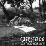 Clayface - Don't Hold Your Breath E.P