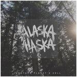 Alaska Alaska - Another Planet's Hell