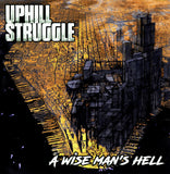 UPHILL STRUGGLE - A WISE MAN'S HELL [VINYL]