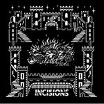 Incisions - Incisions