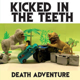 "KICKED IN THE TEETH - DEATH ADVENTURE - 7"" [BLACK]"