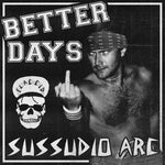 Better Days - Sussudio Arc