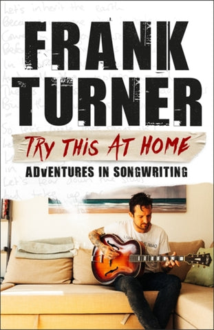 Try This At Home: Adventures in songwriting