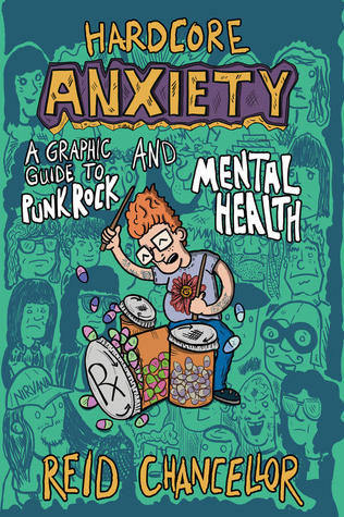 Hardcore Anxiety : A Graphic Guide to Punk Rock and Mental Health