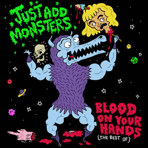 Just Add Monsters - Blood On Your Hands (The Best Of)
