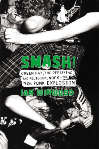 Smash! : Green Day, The Offspring, Bad Religion, NOFX, and the '90s Punk Explosion