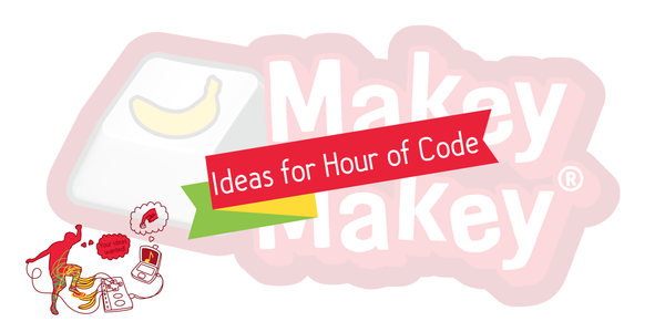 Hour of Code and Beyond! – Makey Shop