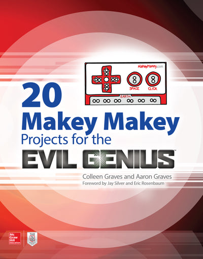 20 Makey Makey Projects for the Evil Genius - 1st Edition