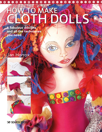 How to Make Cloth Dolls by Jan Horrox. Release Feb 29th.
