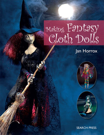 Making Fantasy Cloth Dolls by Jan Horrox