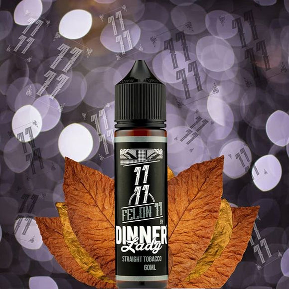 STRAIGHT TOBACCO FELON 11 BY DINNER LADY - Vape Marche