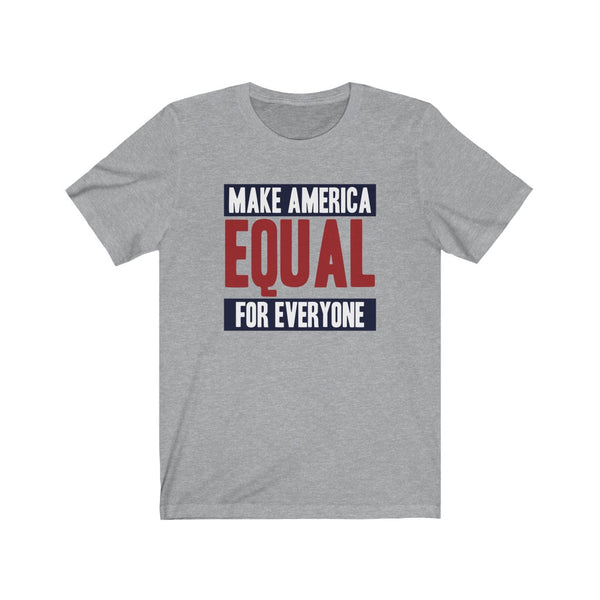 Make America Equal 4 Unisex Jersey Short Sleeve Tee