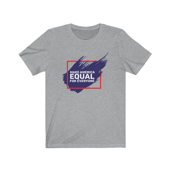 Make America Equal 6 Unisex Jersey Short Sleeve Tee