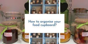 How to organise your food cupboard?