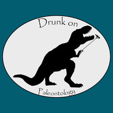 Load image into Gallery viewer, Drunk on Paleontology