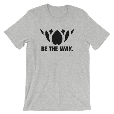 BE THE WAY-Short-Sleeve Unisex T-Shirt