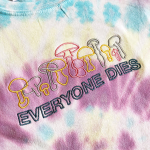 Everyone Dies Embroidered Tie Dye T-shirt