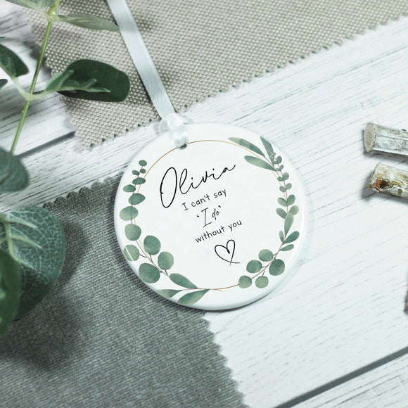 Personalised Bridesmaid Invitation Keepsake Decoration - Shop Personalised Engraved Gifts & Customised Cufflinks | From Willow