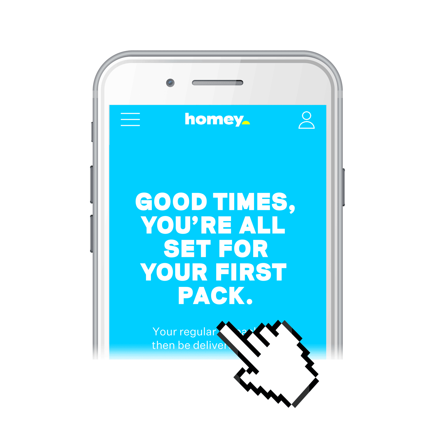 A mobile showing the Homey website saying 'good times, you're all set for your first pack'.