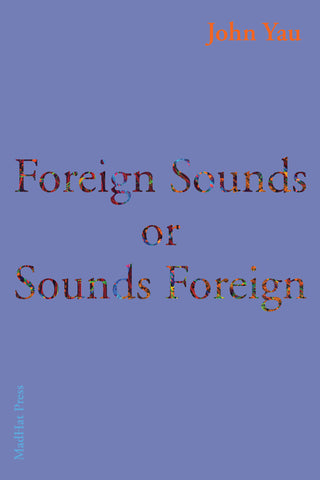 Foreign Sounds by John Yau