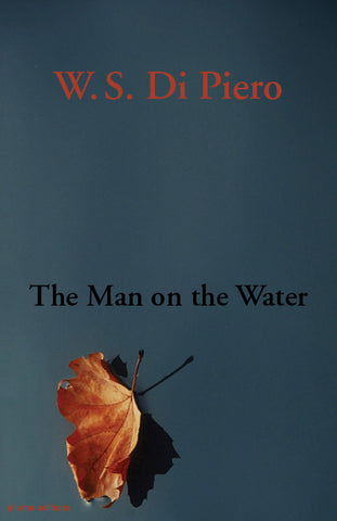 The Man on the Water by W. S. Di Piero