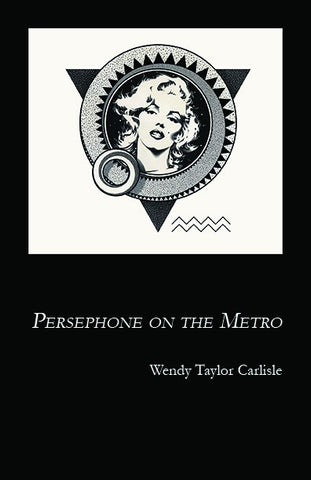 Persephone on the Metro by Wendy Taylor Carlisle