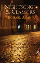 Nightsongs & Clamors by Michael Anania