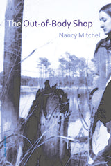 The Out-of-Body Shop by Nancy Mitchell