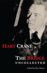 The Bridge Uncollected Version, from Periodicals and Anthologies, 1927–1930 by Hart Crane, ed. Ben Mazer