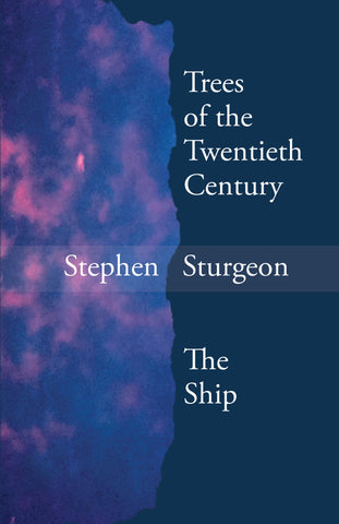 Trees of the Twentieth Century and The Ship by Stephen Sturgeon