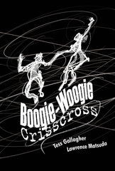 Boogie-Woogie Crisscross by Tess Gallagher and Lawrence Matsuda