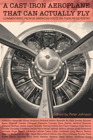 The Definitive Anthology of Prose Poetry: A Cast-Iron Aeroplane That Can Actually Fly ed. Peter Johnson