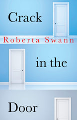 Crack in the Door by Roberta Swann