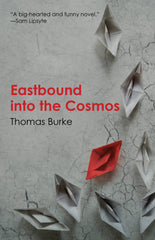 Eastbound into the Cosmos by Thomas Burke