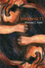 Insomnia 11 by Michael C. Keith