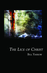 The Lice of Christ by Bill Yarrow